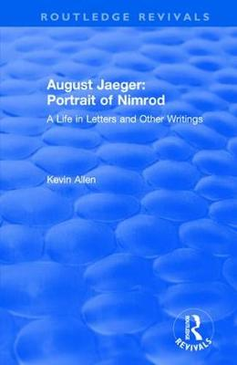 August Jaeger: Portrait of Nimrod: A Life in Letters and Other Writings (Paperback)