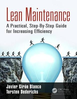 Lean Maintenance: A Practical, Step-By-Step Guide for Increasing Efficiency (Paperback)