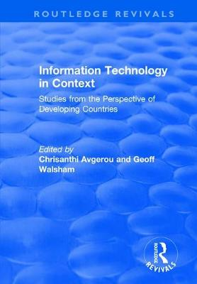 Information Technology in Context: Studies from the Perspective of Developing Countries: Studies from the Perspective of Developing Countries - Routledge Revivals (Hardback)