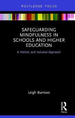 Safeguarding Mindfulness in Schools and Higher Education: A Holistic and Inclusive Approach (Hardback)