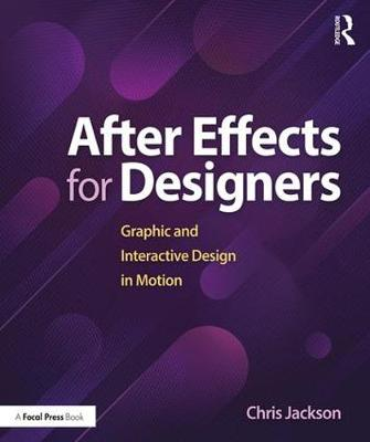 After Effects for Designers: Graphic and Interactive Design in Motion (Paperback)