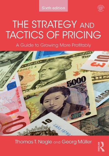 The Strategy and Tactics of Pricing: A Guide to Growing More Profitably (Paperback)