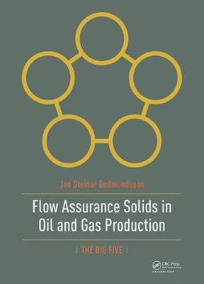 Flow Assurance Solids in Oil and Gas Production (Hardback)