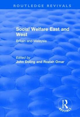 Social Welfare East and West: Britain and Malaysia: Britain and Malaysia - Routledge Revivals (Hardback)