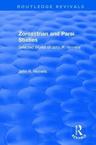 Zoroastrian and Parsi Studies: Selected Works of John R.Hinnells (Paperback)