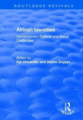 African Identities: Contemporary Political and Social Challenges: Contemporary Political and Social Challenges - Routledge Revivals (Hardback)