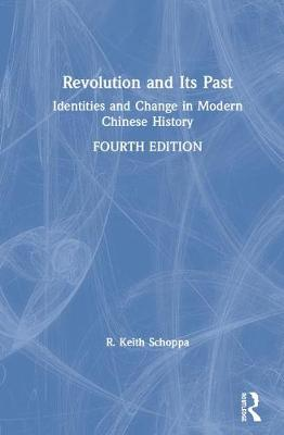 Revolution and Its Past: Identities and Change in Modern Chinese History (Hardback)
