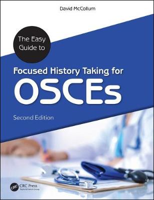 The Easy Guide to Focused History Taking for OSCEs, Second Edition (Hardback)