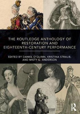 The Routledge Anthology of Restoration and Eighteenth-Century Performance (Paperback)