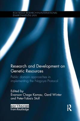 Research and Development on Genetic Resources: Public Domain Approaches in Implementing the Nagoya Protocol - Routledge Research in International Environmental Law (Paperback)