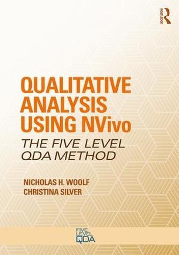 Qualitative Analysis Using NVivo: The Five-Level QDA (R) Method - Developing Qualitative Inquiry (Paperback)