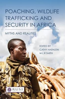 Poaching, Wildlife Trafficking and Security in Africa: Myths and Realities - Whitehall Papers (Paperback)