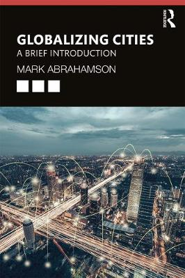 Globalizing Cities: A Brief Introduction (Paperback)