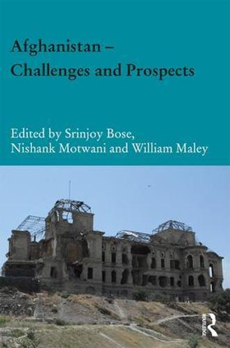 Afghanistan - Challenges and Prospects - Durham Modern Middle East and Islamic World Series (Hardback)
