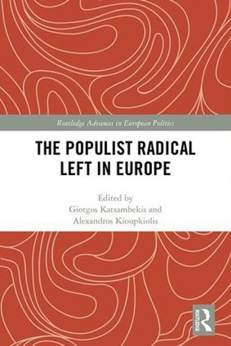 The Populist Radical Left in Europe - Routledge Advances in European Politics 1 (Hardback)