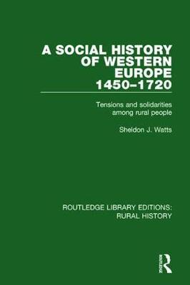 A Social History of Western Europe, 1450-1720: Tensions and Solidarities among Rural People - Routledge Library Editions: Rural History (Paperback)