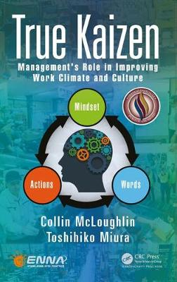 True Kaizen: Management's Role in Improving Work Climate and Culture (Hardback)