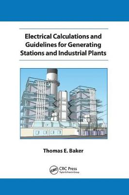Electrical Calculations and Guidelines for Generating Station and Industrial Plants (Paperback)
