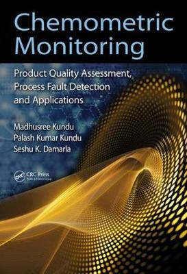 Chemometric Monitoring: Product Quality Assessment, Process Fault Detection, and Applications (Paperback)