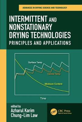 Intermittent and Nonstationary Drying Technologies: Principles and Applications - Advances in Drying Science and Technology (Paperback)