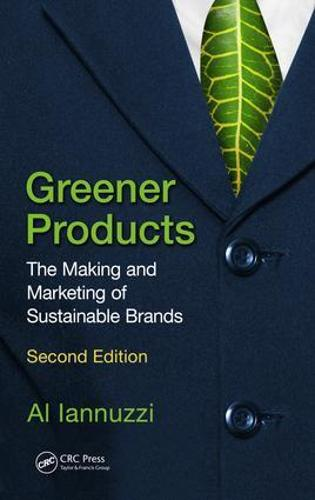 Greener Products: The Making and Marketing of Sustainable Brands, Second Edition (Paperback)