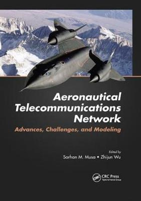 Aeronautical Telecommunications Network: Advances, Challenges, and Modeling (Paperback)