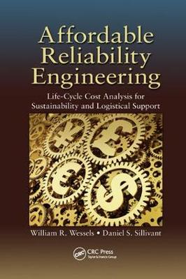 Affordable Reliability Engineering: Life-Cycle Cost Analysis for Sustainability & Logistical Support (Paperback)