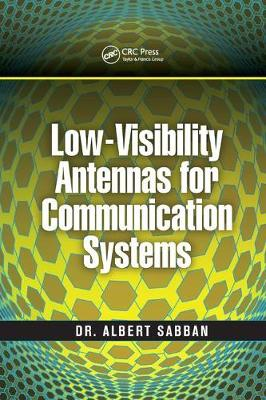 Low-Visibility Antennas for Communication Systems - Modern and Practical Approaches to Electrical Engineering (Paperback)