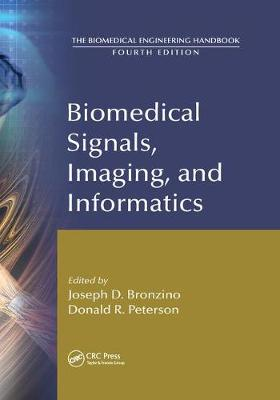 Biomedical Signals, Imaging, and Informatics - The Biomedical Engineering Handbook, Fourth Edition (Paperback)