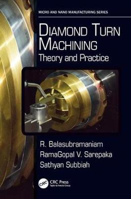 Diamond Turn Machining: Theory and Practice - Micro and Nanomanufacturing Series (Paperback)