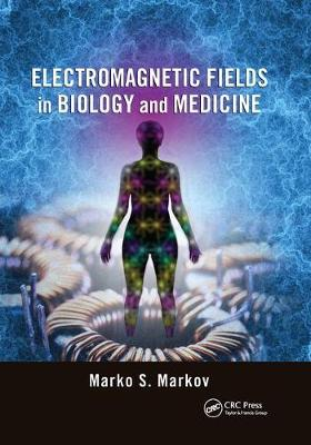Electromagnetic Fields in Biology and Medicine (Paperback)