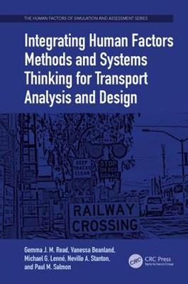 Integrating Human Factors Methods and Systems Thinking for Transport Analysis and Design - The Human Factors of Simulation and Assessment Series (Paperback)
