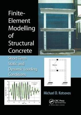 Finite-Element Modelling of Structural Concrete: Short-Term Static and Dynamic Loading Conditions (Paperback)