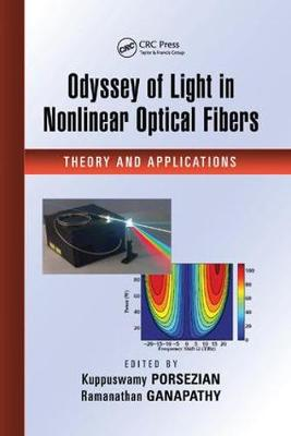 Odyssey of Light in Nonlinear Optical Fibers: Theory and Applications (Paperback)