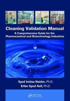 Cleaning Validation Manual: A Comprehensive Guide for the Pharmaceutical and Biotechnology Industries (Paperback)
