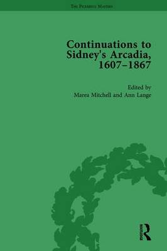 Continuations to Sidney's Arcadia, 1607-1867, Volume 1 (Hardback)
