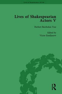 Lives of Shakespearian Actors, Part V, Volume 1: Herbert Beerbohm Tree, Henry Irving and Ellen Terry by their Contemporaries (Hardback)