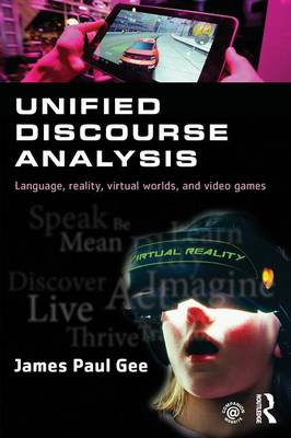 Unified Discourse Analysis: Language, Reality, Virtual Worlds and Video Games (Paperback)