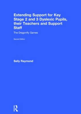 Extending Support for Key Stage 2 and 3 Dyslexic Pupils, their Teachers and Support Staff: The Dragonfly Games (Hardback)