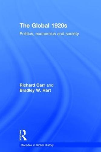 The Global 1920s: Politics, economics and society - Decades in Global History (Hardback)