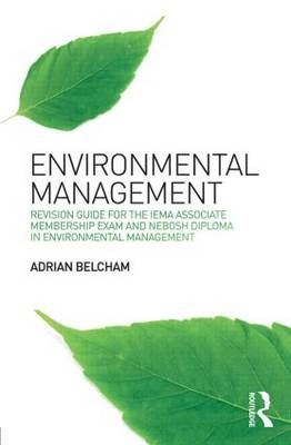 Environmental Management:: Revision Guide for the IEMA Associate Membership Exam and NEBOSH Diploma in Environmental Management (Paperback)