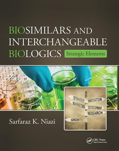 Biosimilars and Interchangeable Biologics: Strategic Elements (Paperback)