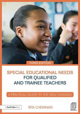Special Educational Needs for Qualified and Trainee Teachers: A practical guide to the new changes (Paperback)