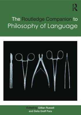Routledge Companion to Philosophy of Language - Routledge Philosophy Companions (Paperback)