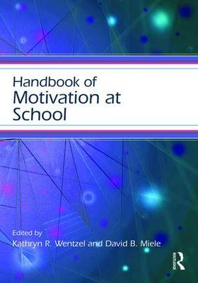 Handbook of Motivation at School - Educational Psychology Handbook (Paperback)