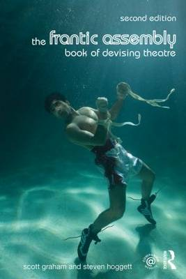 The Frantic Assembly Book of Devising Theatre (Paperback)