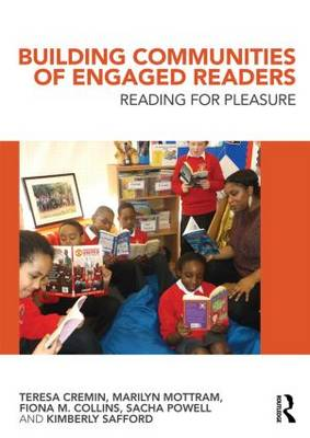 Building Communities of Engaged Readers: Reading for pleasure (Paperback)