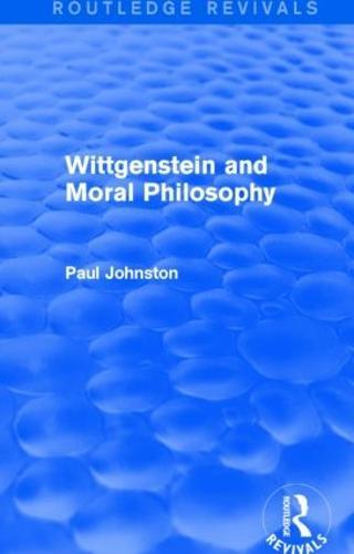 Wittgenstein and Moral Philosophy (Paperback)