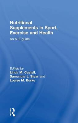 Nutritional Supplements in Sport, Exercise and Health: An A-Z Guide (Hardback)