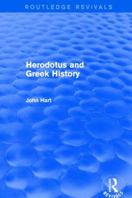Herodotus and Greek History - Routledge Revivals (Hardback)